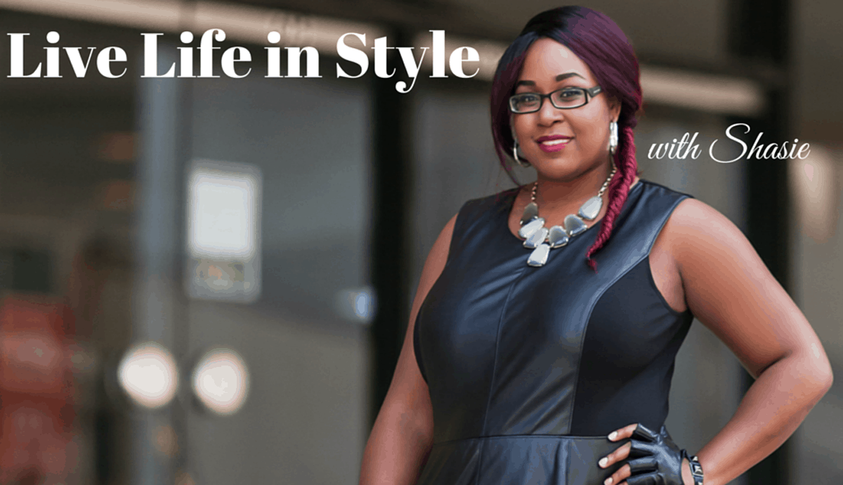 Live Life In Style with Shasie