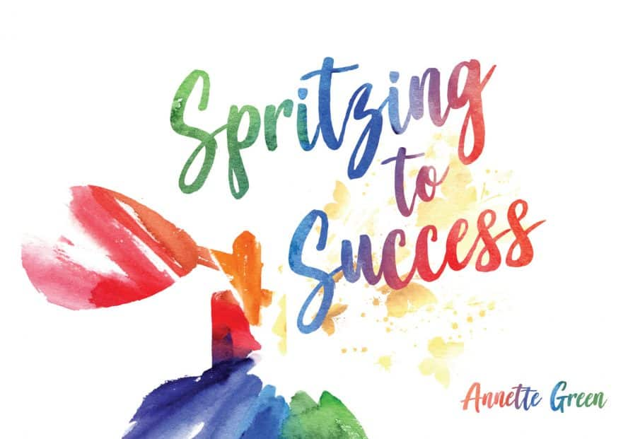 Spritzing To success by Annette Green
