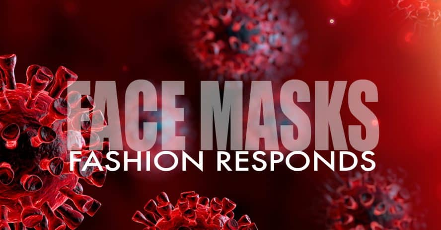 Coronavirus face masks made by the fashion industry